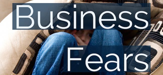 Overcoming the 6 Biggest Fears of Business Ownership