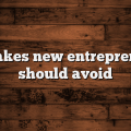 Mistakes-new-entrepreneurs-should-avoid